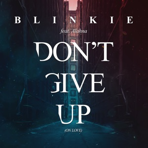 Don't Give Up (On Love) [Radio Edit] - Single