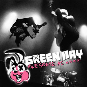 Green Day - Awesome as **** (Live)