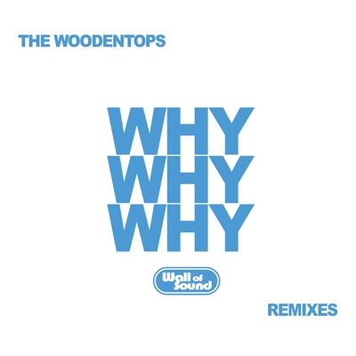 Why Why Why (Remixes) - The Woodentops album