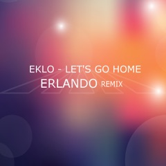 Let's Go Home (Erlando Remix)