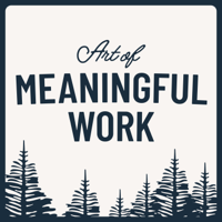 Podcast cover art for Art Of Meaningful Work
