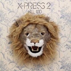 Kill 100 - X-Press 2 Album Cover