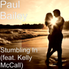 Paul Bailey - Stumbling in (feat. Kelly McCall) artwork