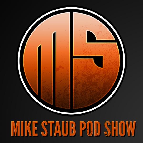 Mike Staub Pod Show