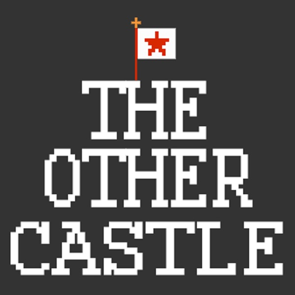 The Other Castle Podcast
