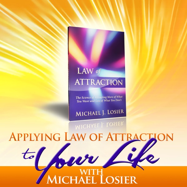Law of Attraction and N.L.P. Mini How-to Podcast Series with Michael Losier