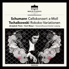 Schumann: Cello Concerto in a Minor, Op. 129 - Tschaikowsky: Variations on a Rococo Theme, Op. 33