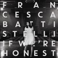 Francesca Battistelli: If We're Honest (iTunes)