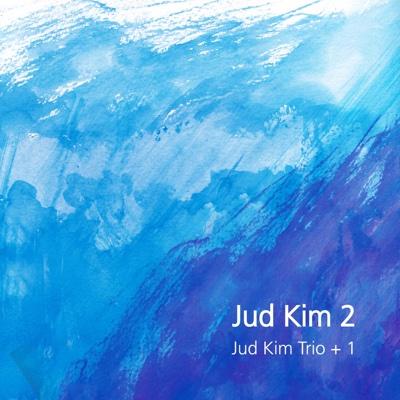 Jud Kim Trio+1 - Jud Kim album