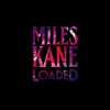 Miles Kane - Loaded artwork