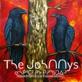 The Johnnys - Nisakihtan Kiya Kisoskatowin