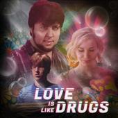 Being in Love Is Like Being on Drugs