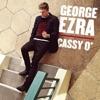 Cassy O' (EP), George Ezra