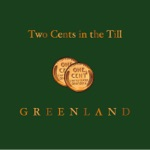 Two Cents in the Till - Destined to Roam