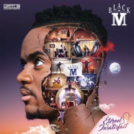 éternel insatisfait black m