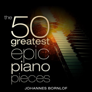 The 50 Greatest Epic Piano Pieces Mp3 Download