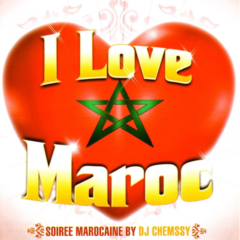 I Love Maroc - Soirée marocaine by DJ Chemssy (28 titres)