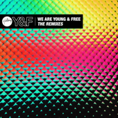 We Are Young & Free (The Remixes) - EP