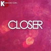 Closer (Karaoke Version) - Single - Karaoke Guru