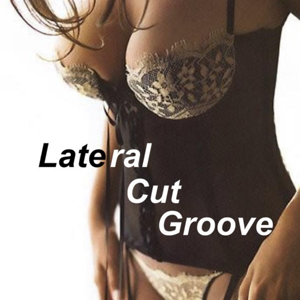 Lateral Cut Groove Podcast