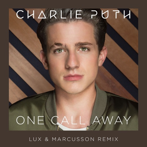 Charlie Puth - One Call Away (Lux & Marcusson Remix) - Single