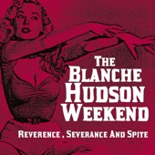 The Blanche Hudson Weekend - Crying Shame