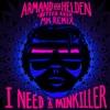 Armand Van Helden & Butter Rush - I Need a Painkiller