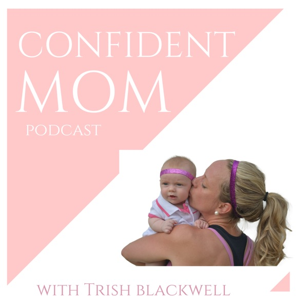 The Confident Mom Podcast