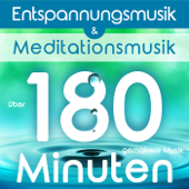Entspannungsmusik und Meditationsmusik - über 180 Minuten gemafreie Musik