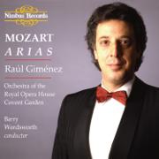 Mozart: Arias - Raúl Giménez, Orchestra of the Royal Opera House, Covent Garden & Barry Wordsworth - Raúl Giménez, Orchestra of the Royal Opera House, Covent Garden & Barry Wordsworth