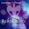 Reiki Chants (feat. Andi Goldman, Laurelle Shanti Gaia & Sarah Benson) - Jonathan Goldman