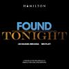 Found / Tonight - Ben Platt & Lin-Manuel Miranda