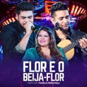 Flor e o Beija-Flor (Ao Vivo) [feat. Marília Mendonça]