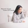 Lovers & Friends - Mayumi Itsuwa