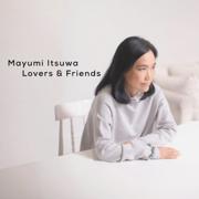 Lovers & Friends - Mayumi Itsuwa - Mayumi Itsuwa