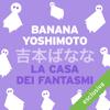 La casa dei fantasmi - Banana Yoshimoto