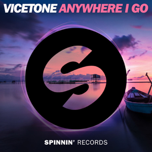 Vicetone - Anywhere I Go