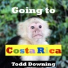 Going to Costa Rica - Single - Todd Downing