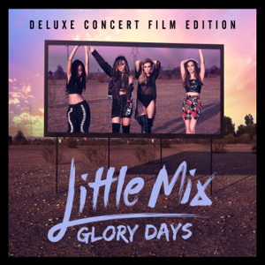 Little Mix - Glory Days (Deluxe Concert Film Edition)