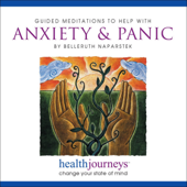 Guided Meditations To Help With Anxiety & Panic-Belleruth Naparstek