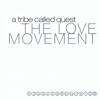 The Love Movement (Limited Edition) - A Tribe Called Quest