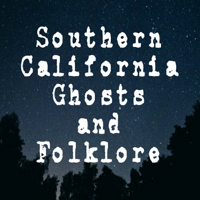 Southern California Ghosts and Folklore podcast