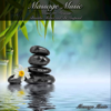 Massage Music Music for Massage Breathe, Relax, And Be Inspired - Massage Music