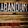 Blake Crouch - Abandon: Revised Edition (Unabridged) artwork
