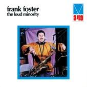 Frank Foster - The Loud Minority