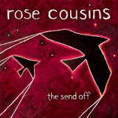 Rose Cousins - I Were The Bird