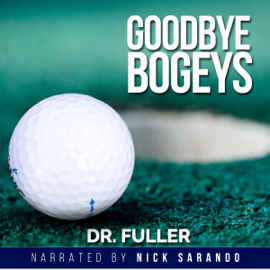 Goodbye Bogeys: Confidence: A Series of Books of Therapeutic Suggestions for Golfers (Unabridged) audiobook