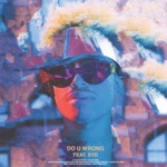 Leven Kali - Do U Wrong (feat. Syd)