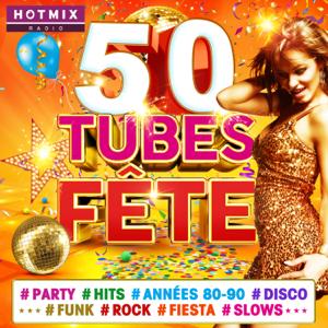 Multi-interprètes - 50 Tubes Fête #Party #Hits #Années 80-90 #Disco #Funk #Rock #Fiesta #Slows (by Hotmixradio)