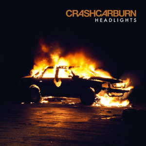 CrashCarBurn - Headlights